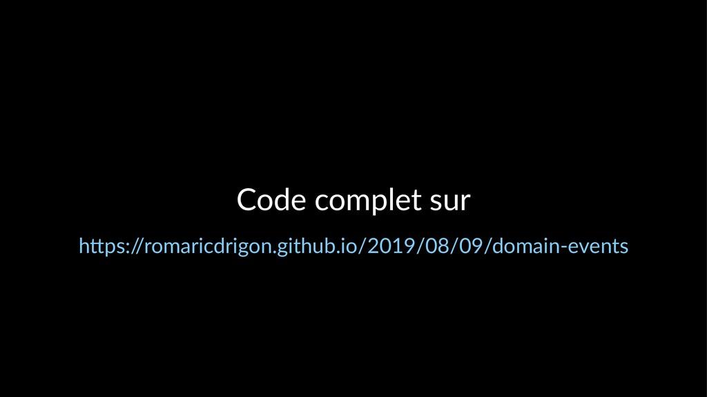 "Code complet sur h""ps:/ /romaricdrigon.github.i..."