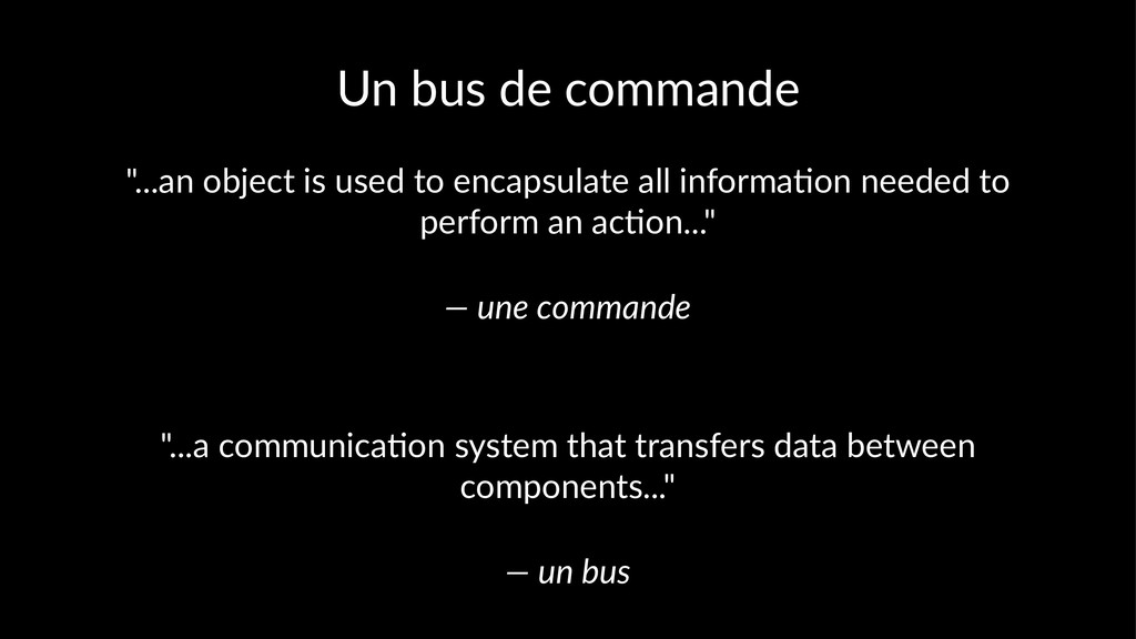 "Un bus de commande ""...an object is used to enc..."