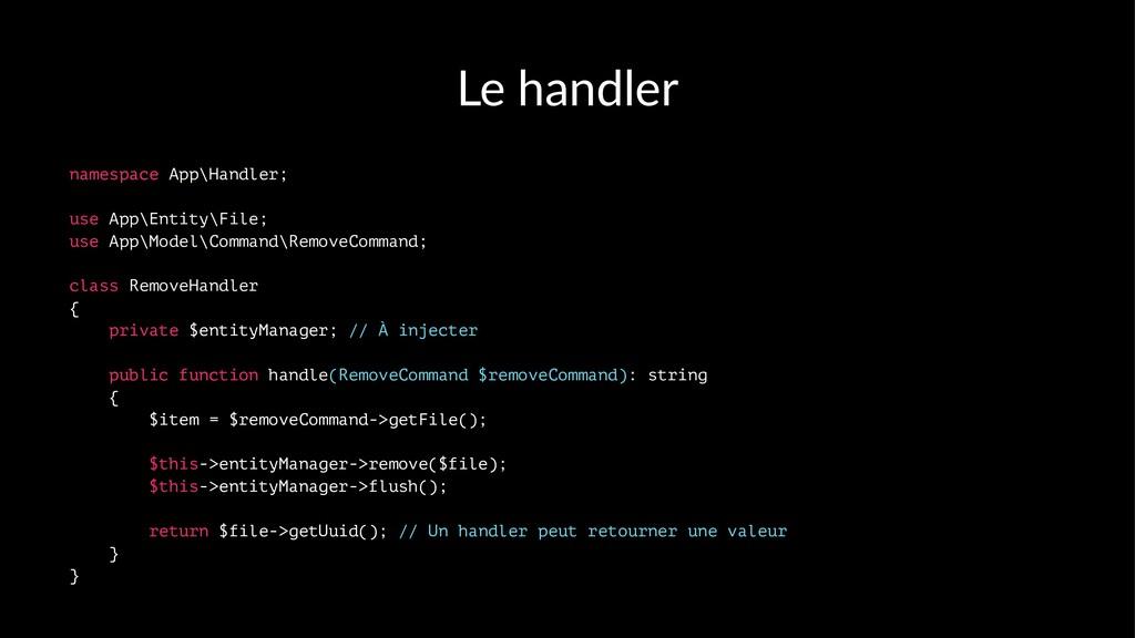 Le handler namespace App\Handler; use App\Entit...