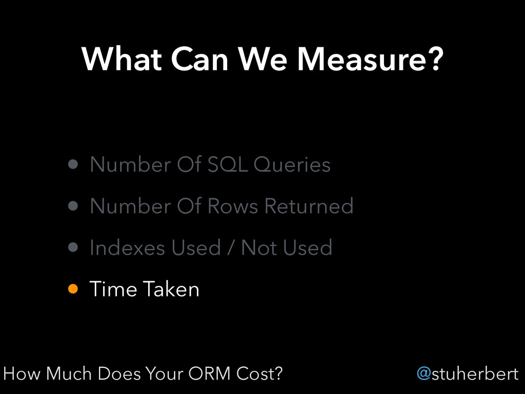 @stuherbert What Can We Measure? • Number Of SQ...