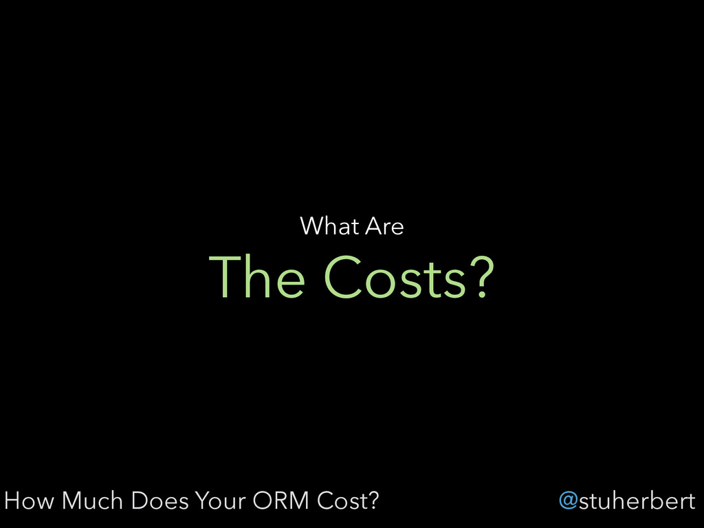 @stuherbert The Costs? What Are How Much Does Y...