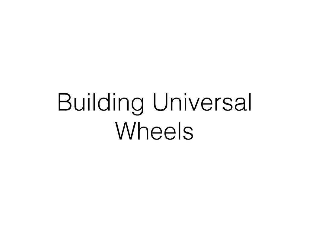 Building Universal Wheels