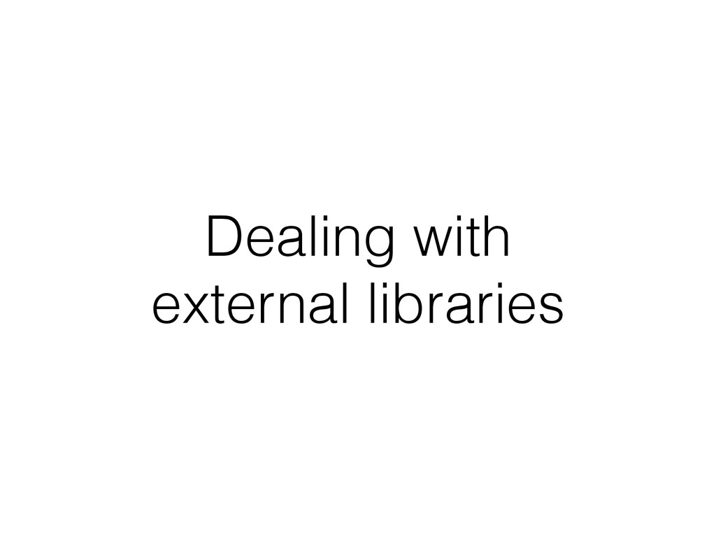 Dealing with external libraries