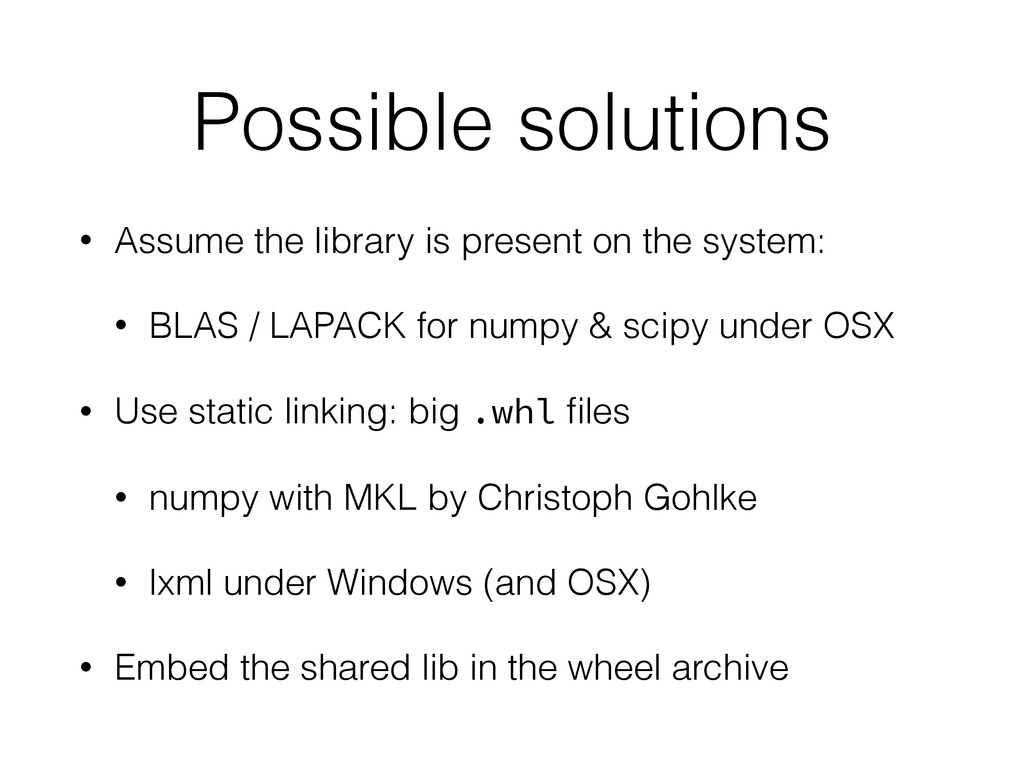 Possible solutions • Assume the library is pres...