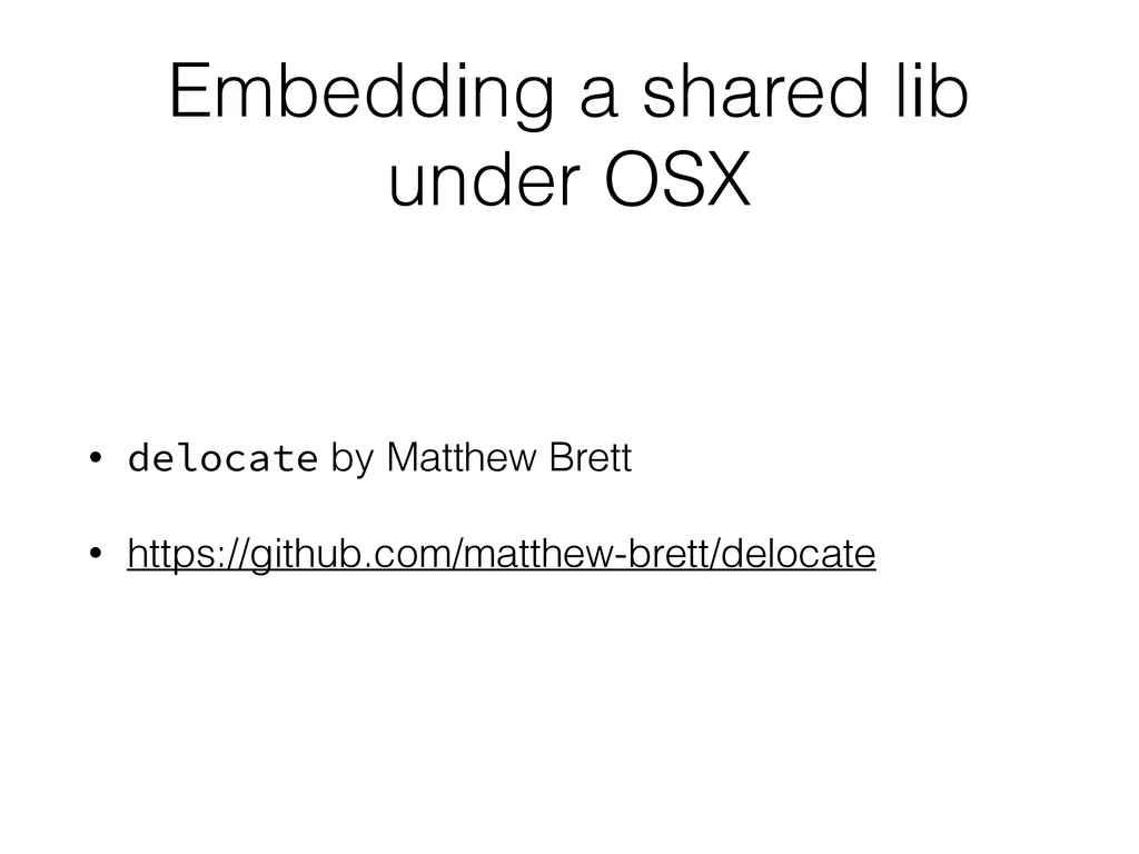 Embedding a shared lib under OSX • delocate by ...