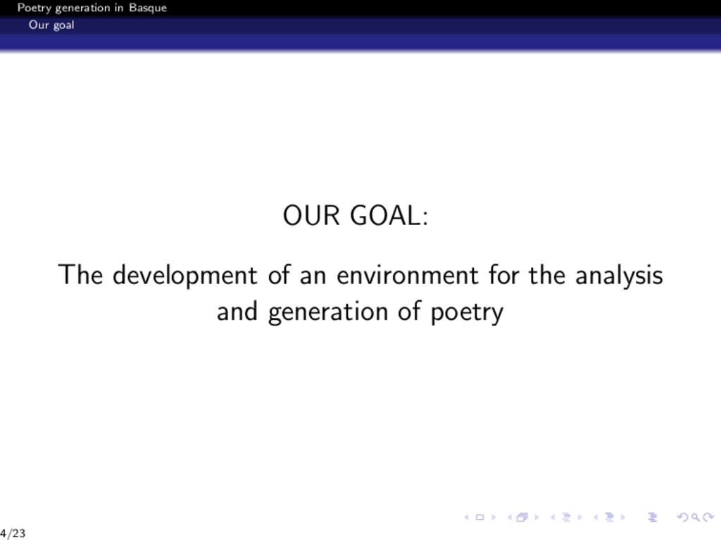 Poetry generation in Basque Our goal OUR GOAL: ...