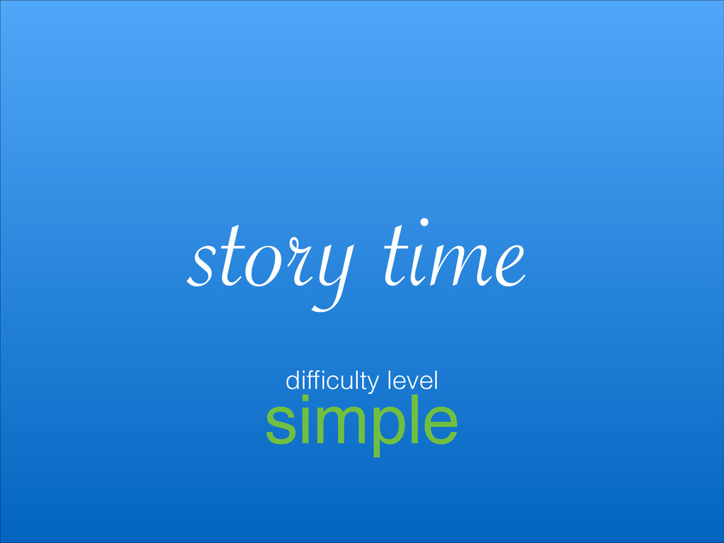 simple story time difficulty level