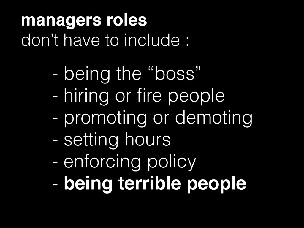 managers roles ! don't have to include : - bein...