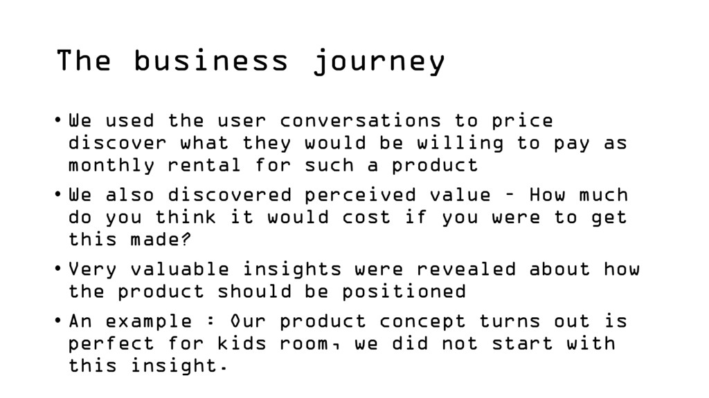 The business journey • We used the user convers...