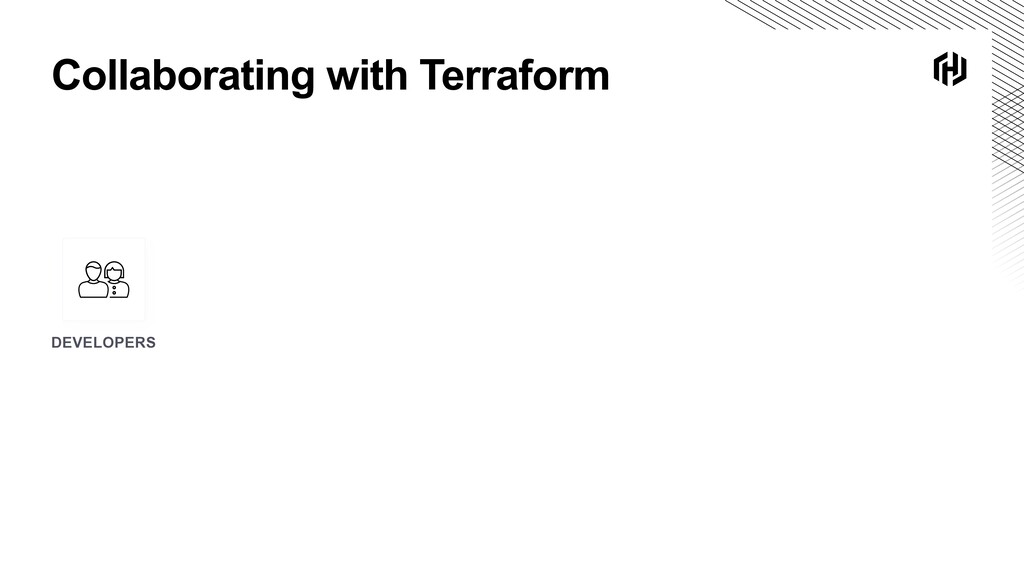 Collaborating with Terraform DEVELOPERS