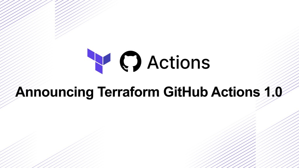 Announcing Terraform GitHub Actions 1.0