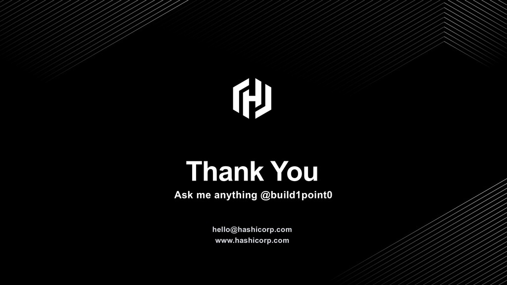 Thank You hello@hashicorp.com www.hashicorp.com...