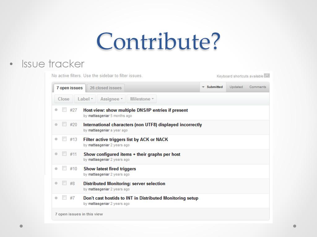 Contribute? • Issue tracker