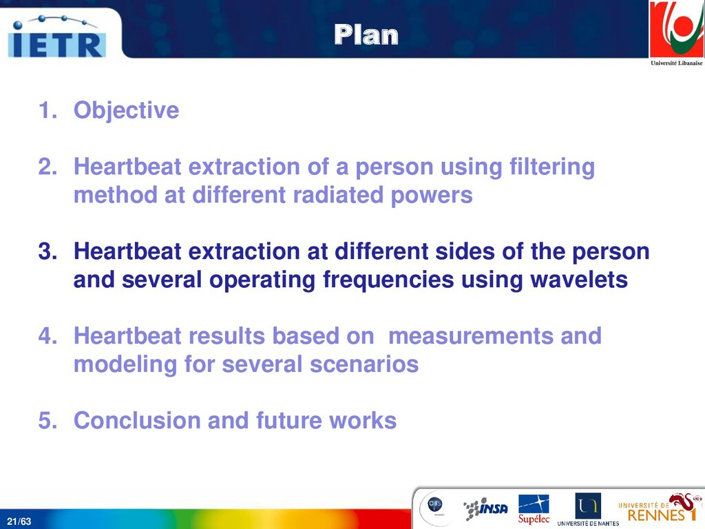 21/63 Plan 1. Objective 2. Heartbeat extraction...