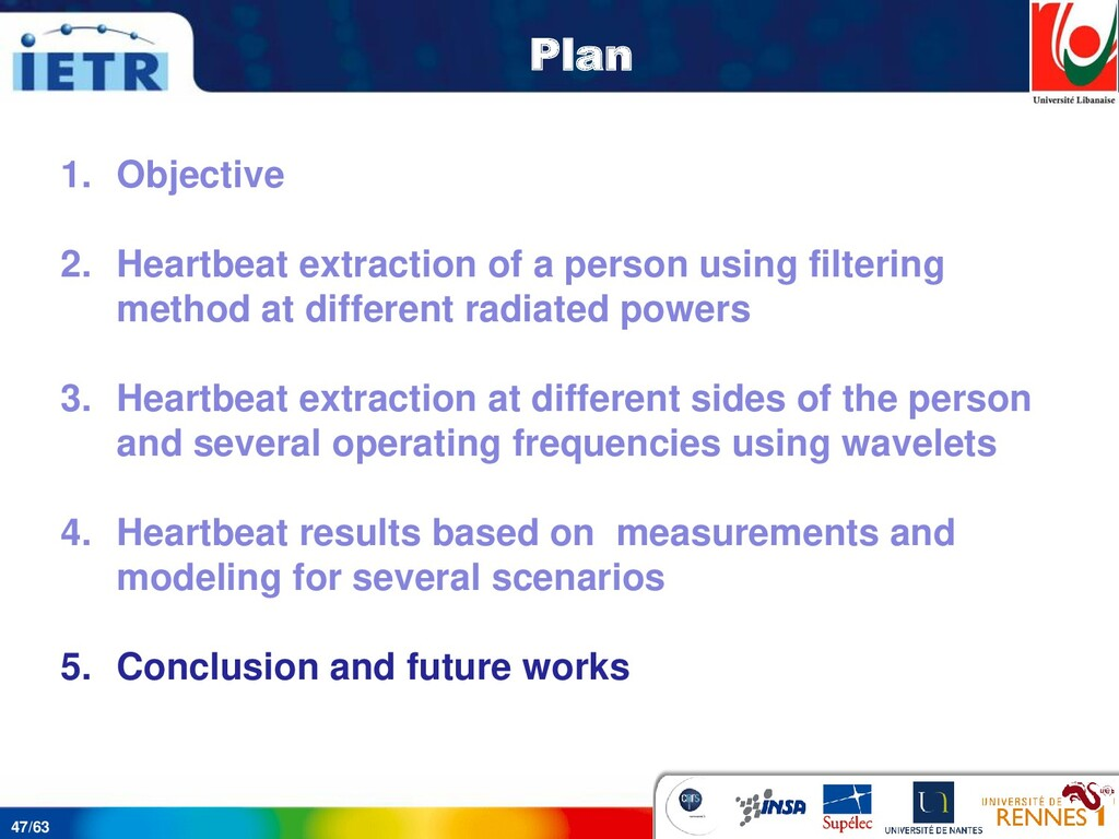 47/63 Plan 1. Objective 2. Heartbeat extraction...