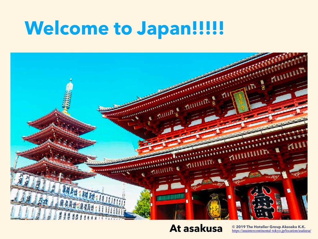 Welcome to Japan!!!!! At asakusa © 2019 The Hot...