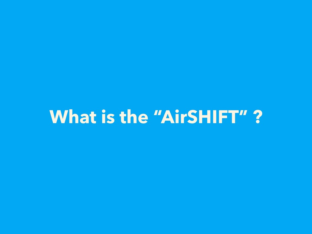 """What is the """"AirSHIFT"""" ?"""