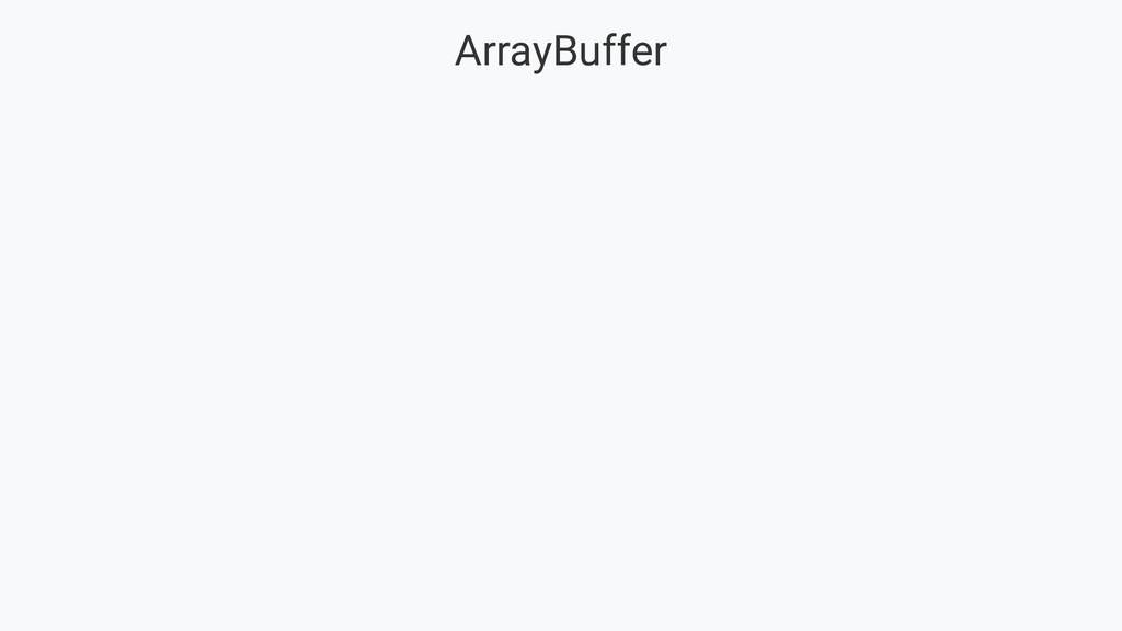 ArrayBuffer