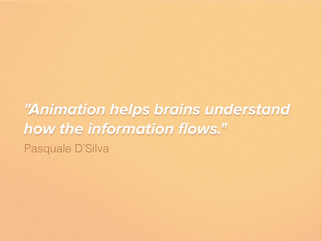 """""""Animation helps brains understand how the info..."""