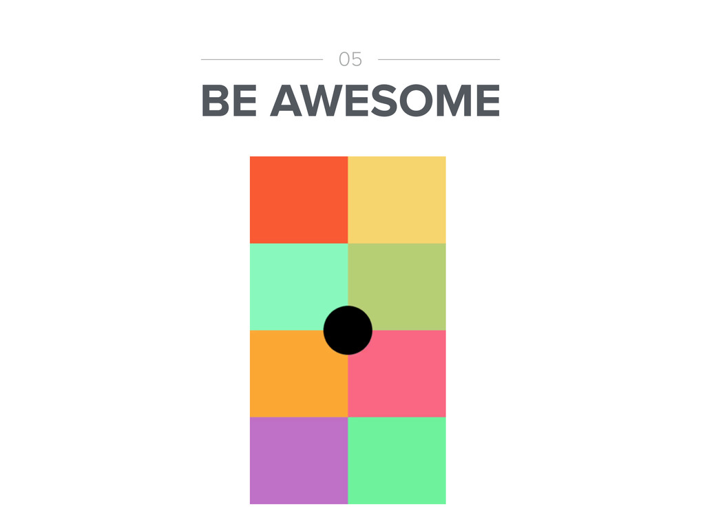 BE AWESOME 05