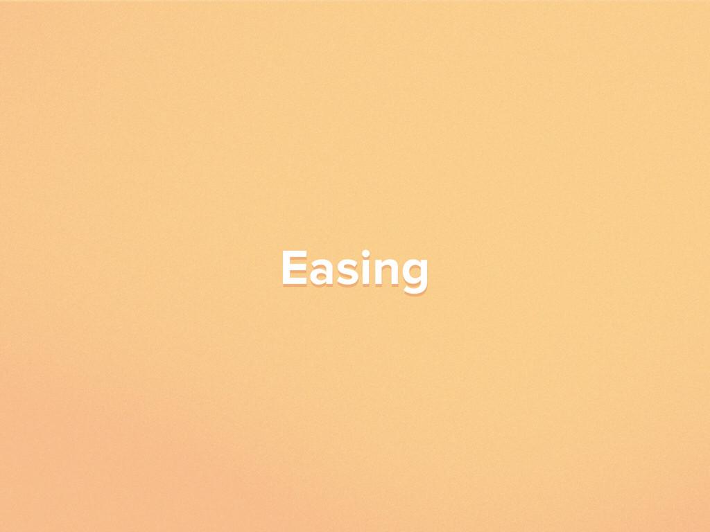 Easing Easing