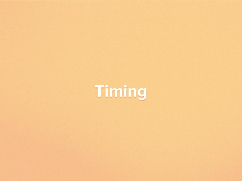 Timing Timing