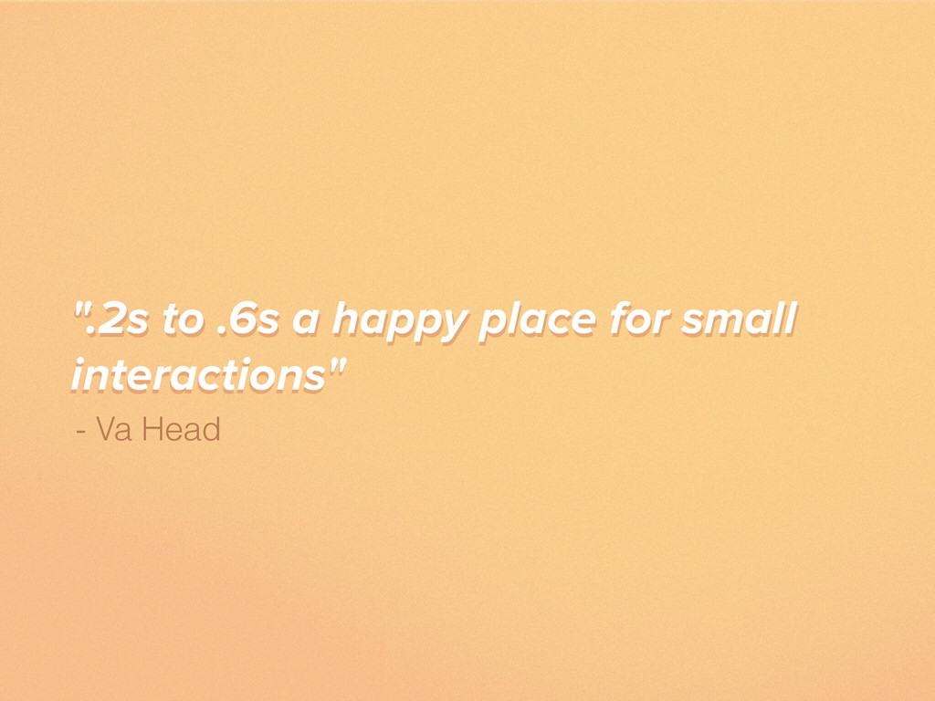 """"""".2s to .6s a happy place for small interaction..."""