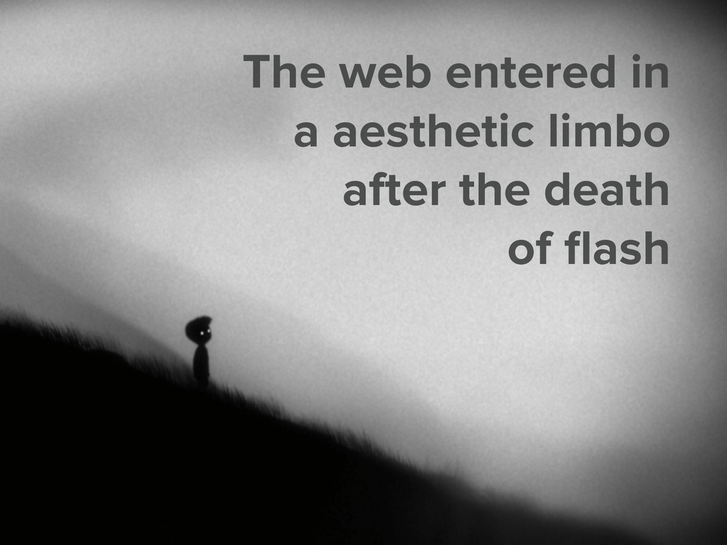 The web entered in a aesthetic limbo after the ...