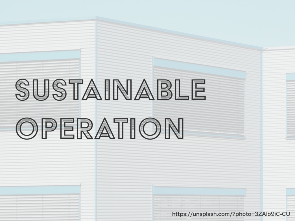 Sustainable Operation IUUQTVOTQMBTIDPN QIP...