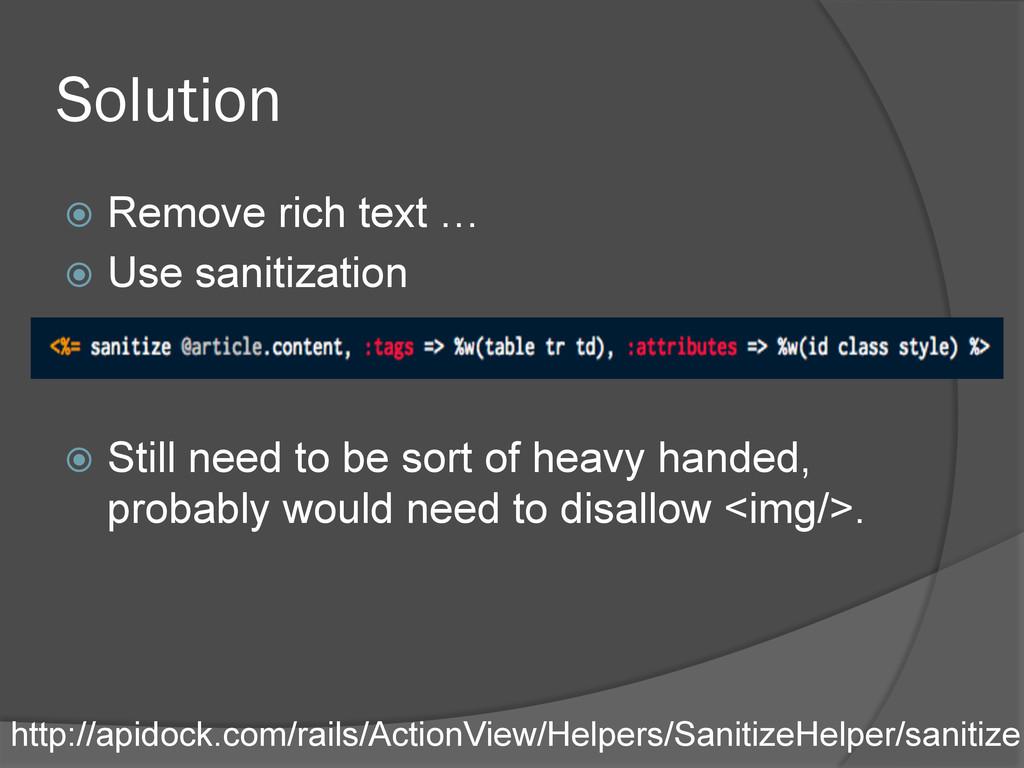 Solution ž Remove rich text … ž Use sanitiz...