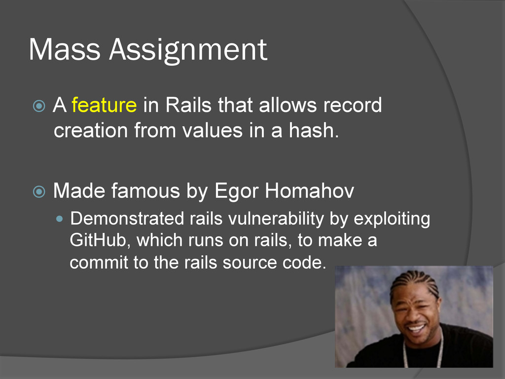 Mass Assignment ž A feature in Rails that all...