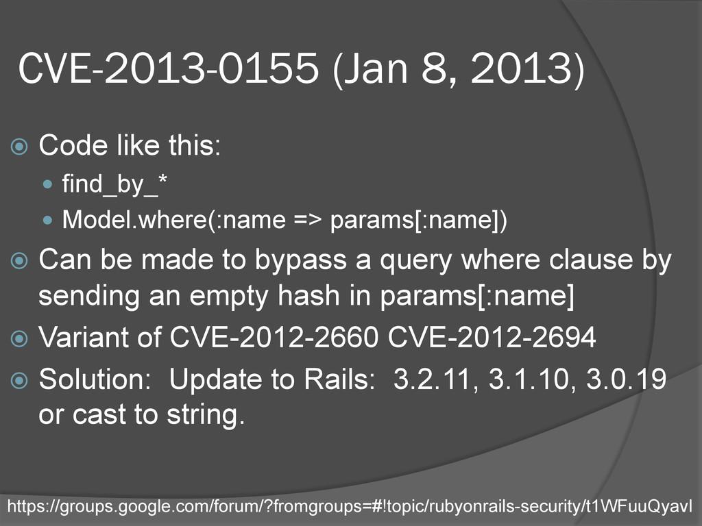 CVE-2013-0155 (Jan 8, 2013) ž Code like this:...