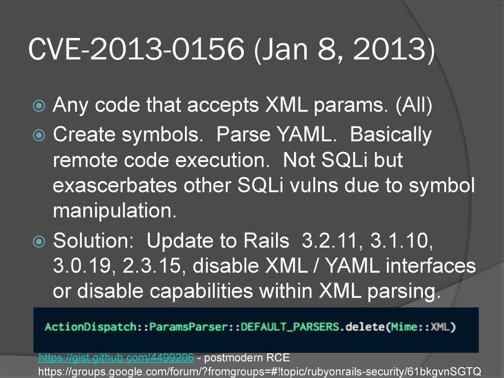 CVE-2013-0156 (Jan 8, 2013) ž Any code that a...