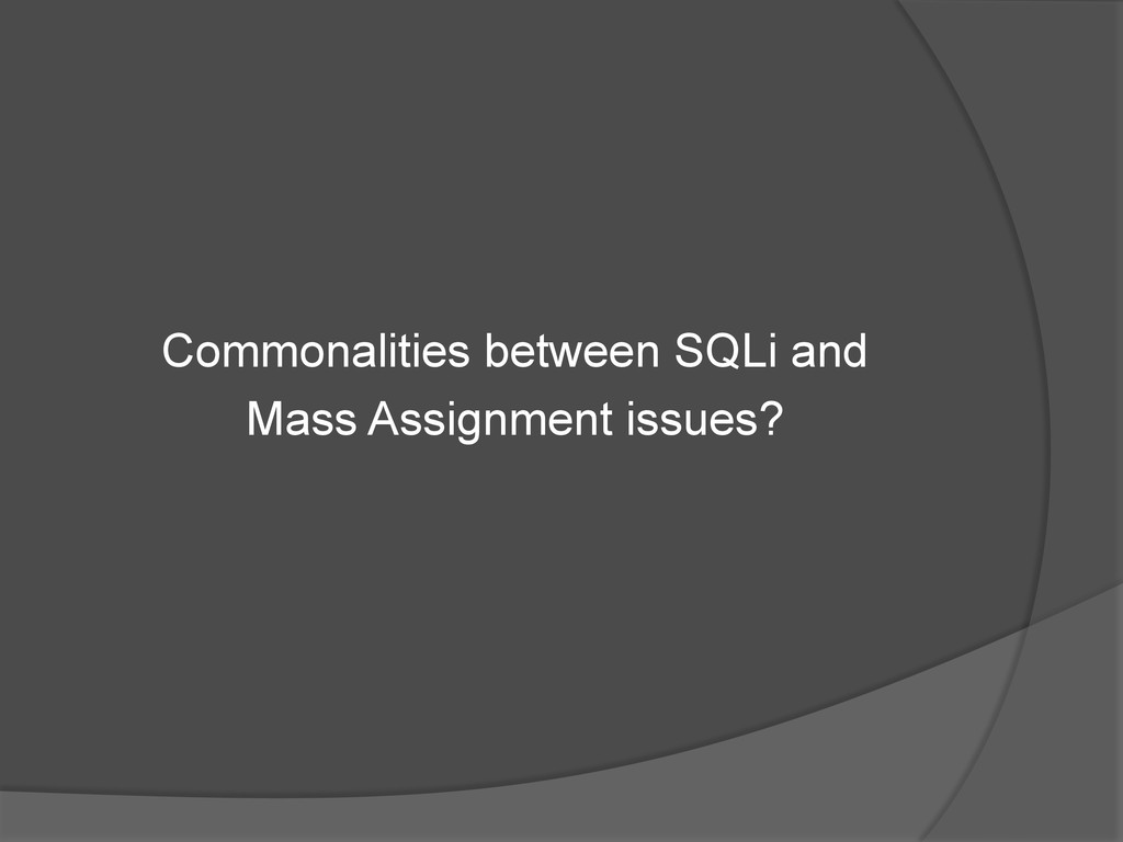 Commonalities between SQLi and Mass Assignment ...