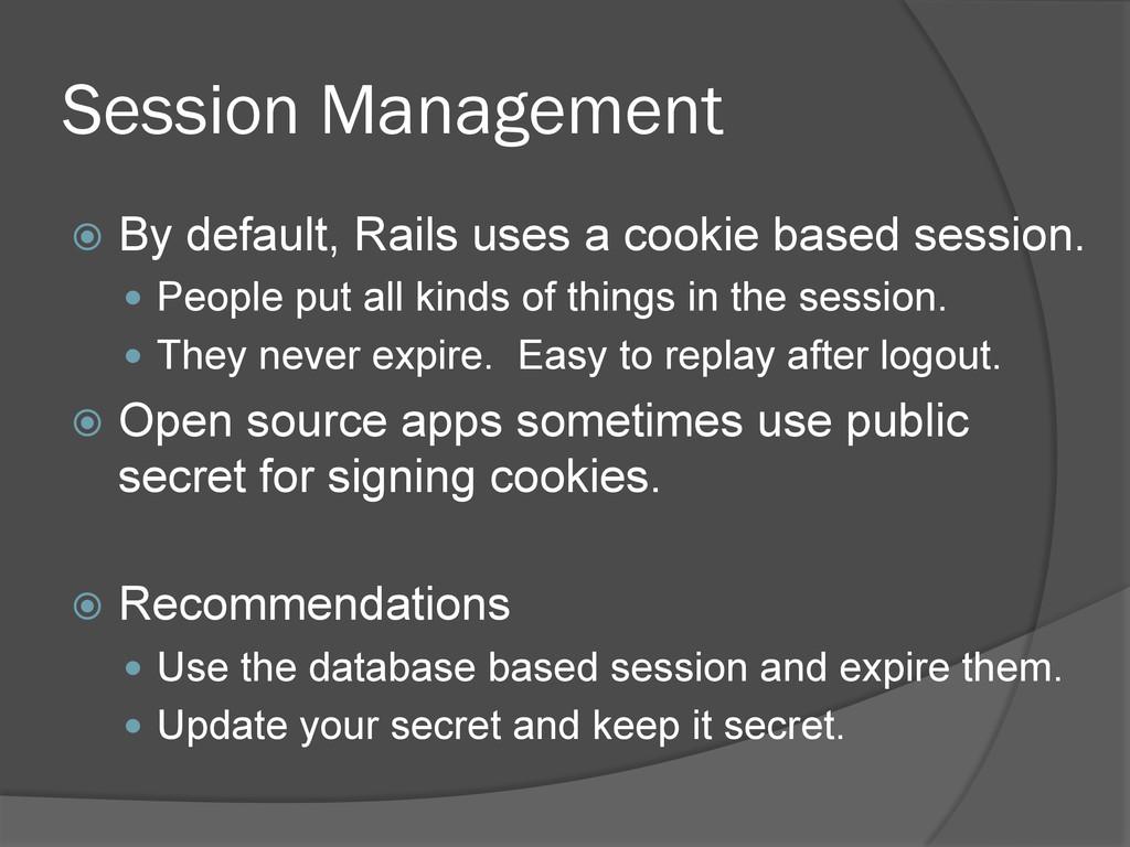 Session Management ž By default, Rails uses a...