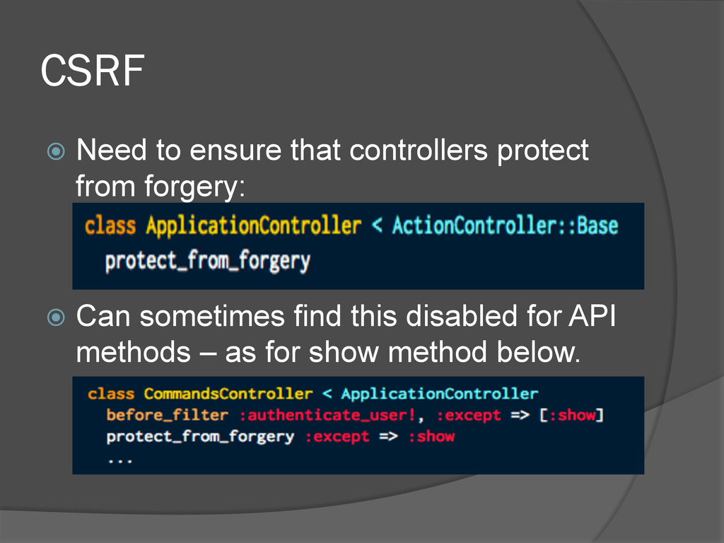 CSRF ž Need to ensure that controllers protec...