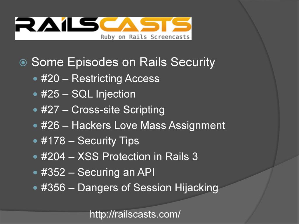 Rails Casts ž Some Episodes on Rails Security...