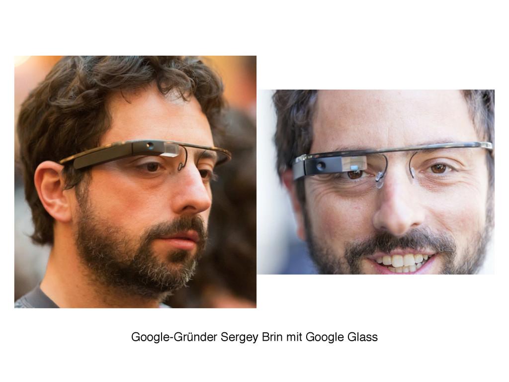Google-Gründer Sergey Brin mit Google Glass