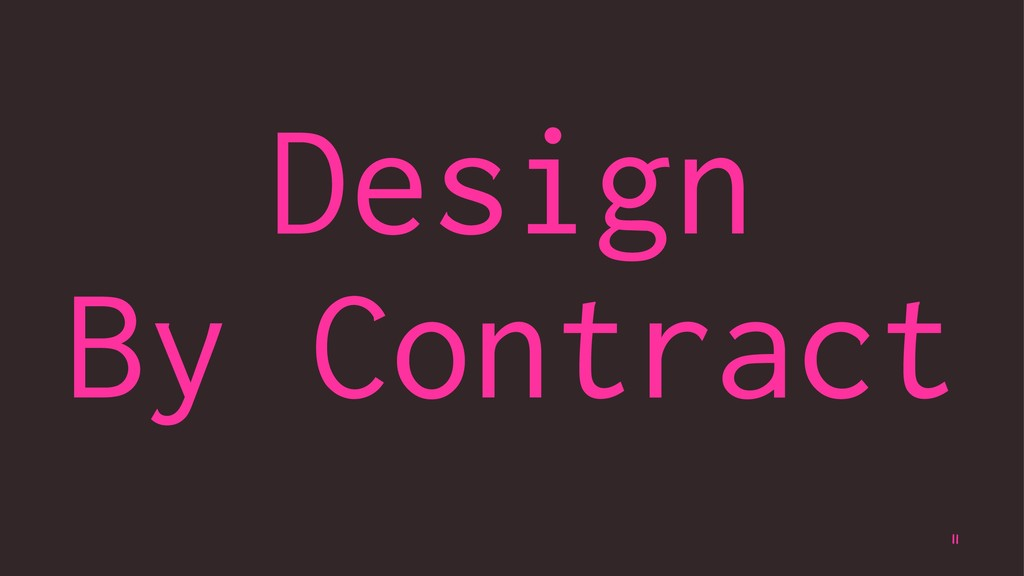 Design By Contract 11