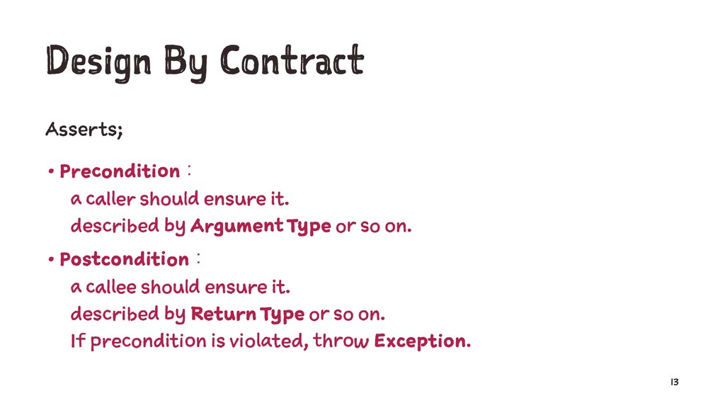 Design By Contract Asserts; • Preconditionɿ a c...