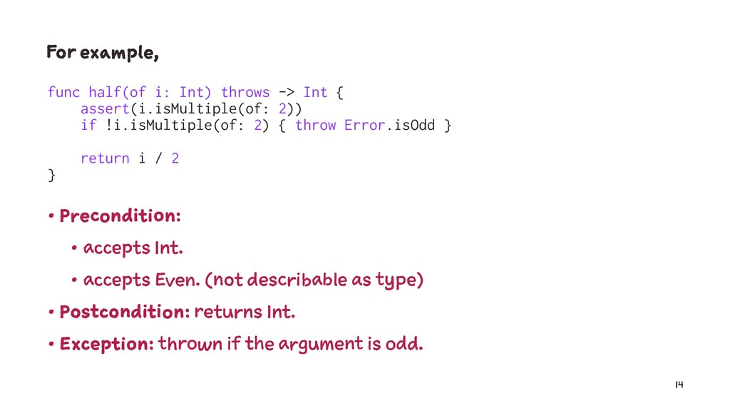 For example, func half(of i: Int) throws -> Int...