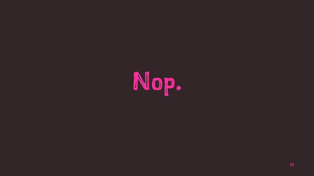 Nop. 10