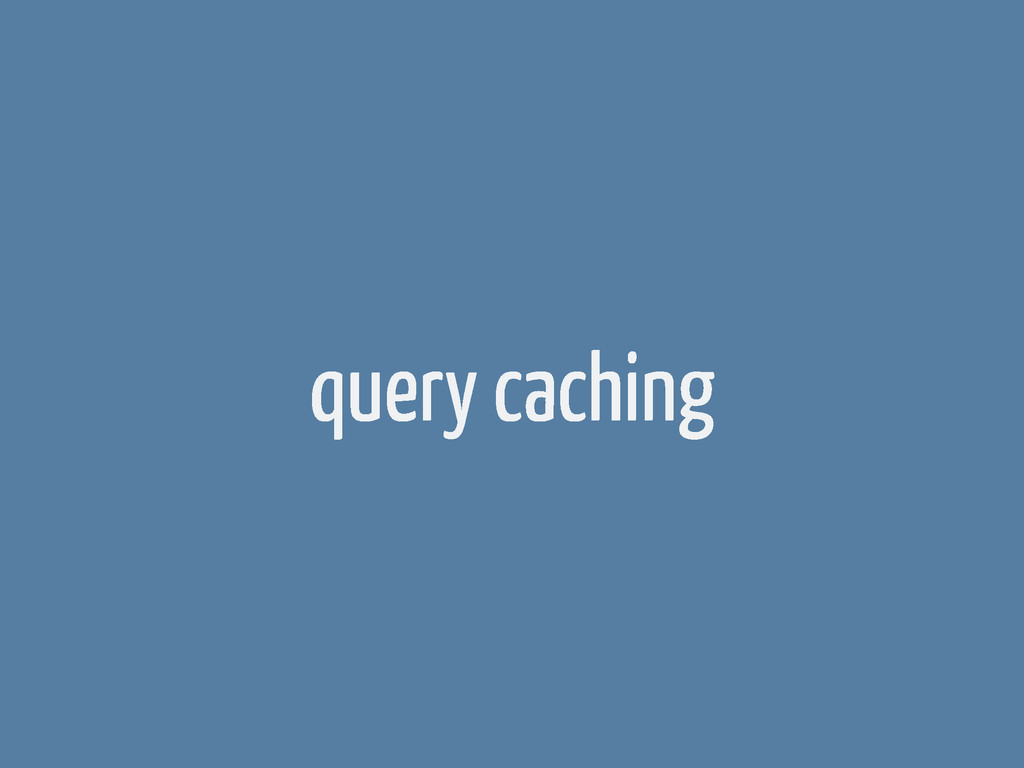 query caching