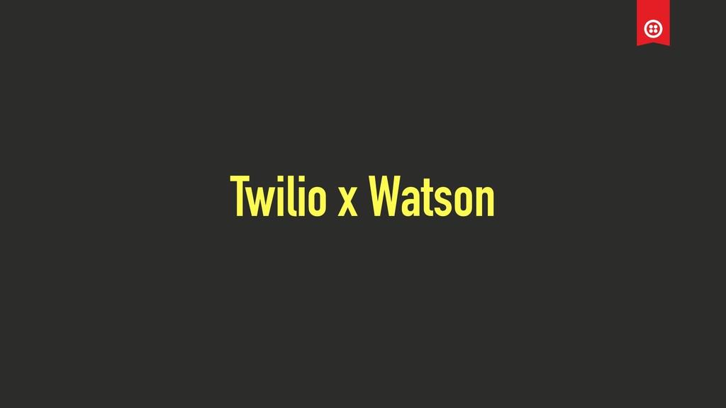 Twilio x Watson