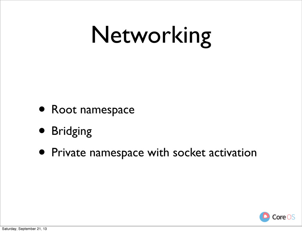 Networking • Root namespace • Bridging • Privat...