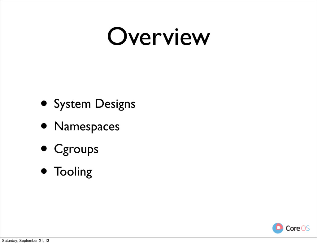 Overview • System Designs • Namespaces • Cgroup...
