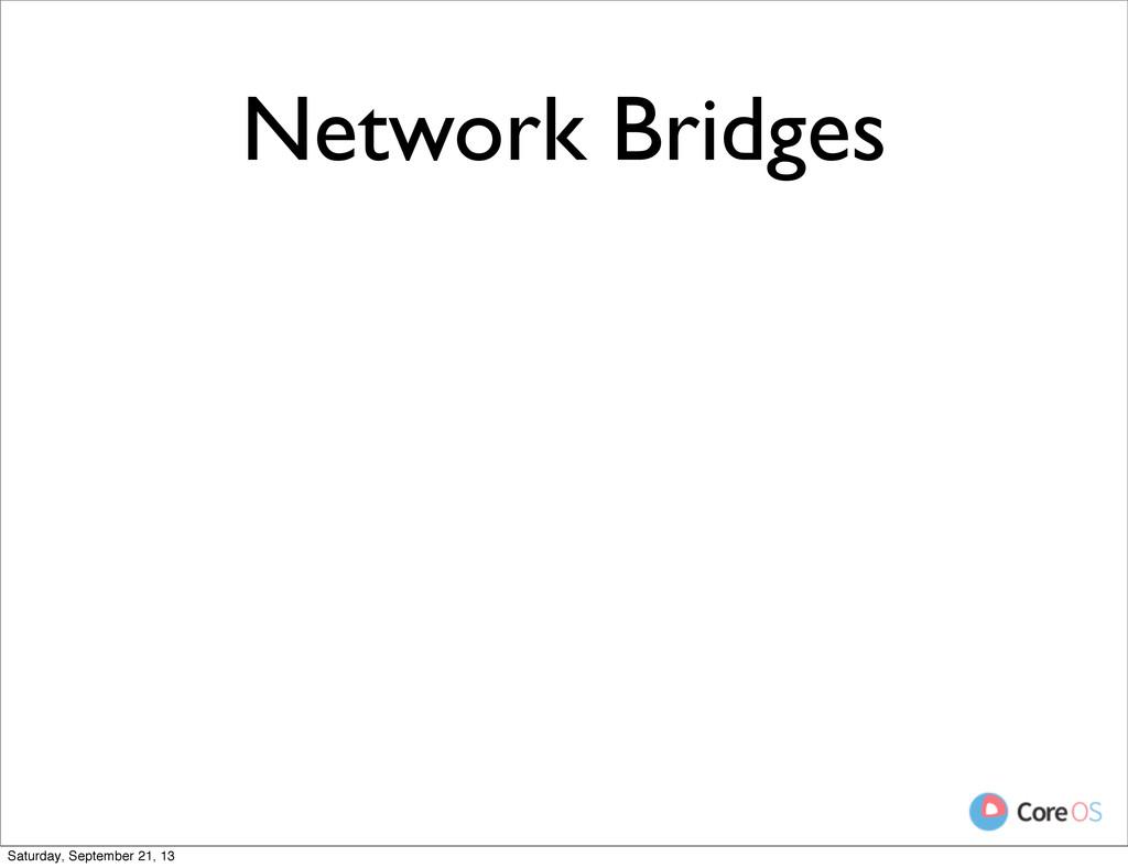 Network Bridges Saturday, September 21, 13