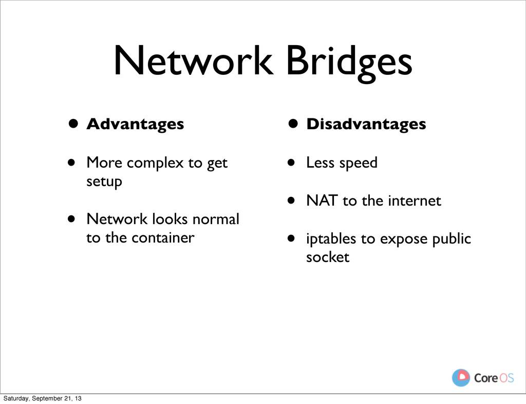 Network Bridges • Advantages • More complex to ...