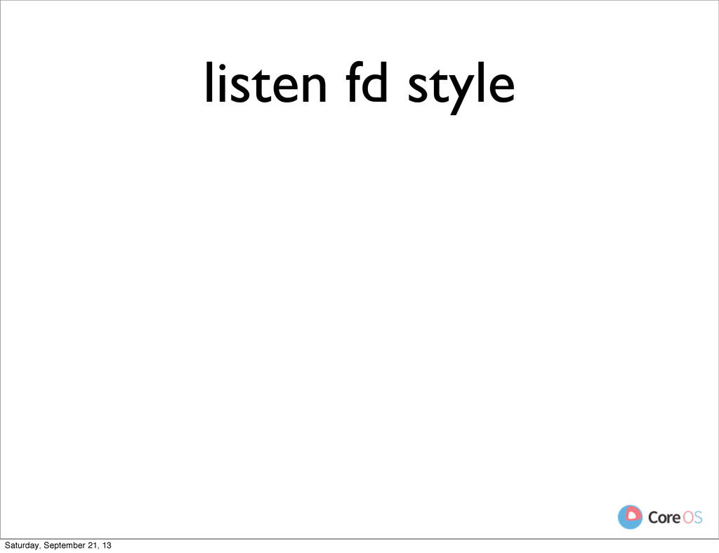 listen fd style Saturday, September 21, 13
