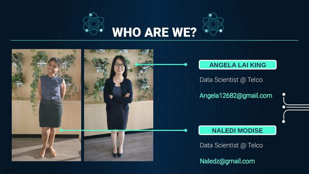 C2 General WHO ARE WE? Data Scientist @ Telco N...